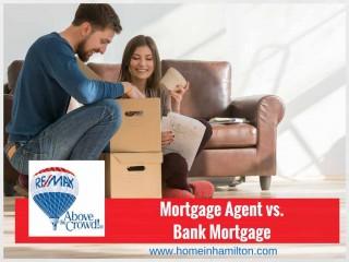 Mortgage Agent vs Bank Mortgage